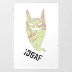 IDGAF Art Print
