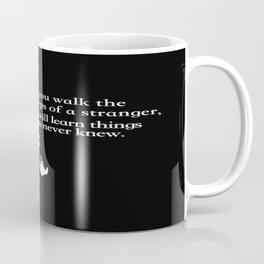 Walk The Steps Of  A Stranger Coffee Mug