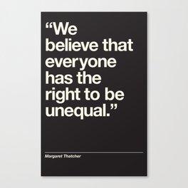 Margaret Thatcher Unequal Quote Canvas Print