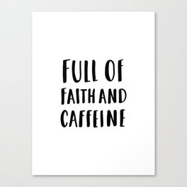 Full Of Faith And Caffeine - typography Canvas Print