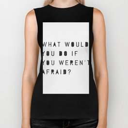 What Would You Do If You Weren't Afraid? Biker Tank