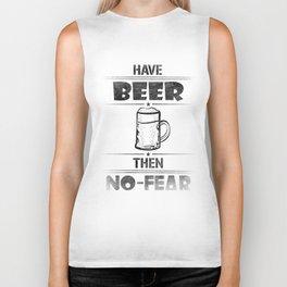 Have BEER Then NO-FEAR Biker Tank