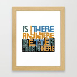 Original modern slogan with painted letters. Framed Art Print