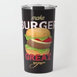 Make Burger great again Travel Mug