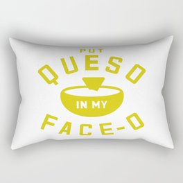 Put Queso In My Face - O Rectangular Pillow