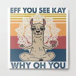 Eff You See Kay Why Oh You Llama Retro Vintage Metal Print