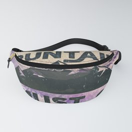 The Mountains are Calling and I Must Go Fanny Pack