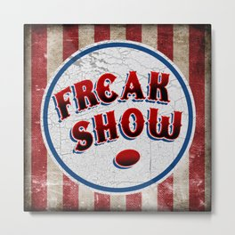 """FREAK SHOW"" Bullet Metal Print"