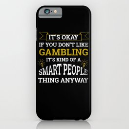 Gambling Lover Funny Sayings iPhone Case
