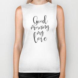 Good Morning My Love - black on white #love #decor #valentines Biker Tank