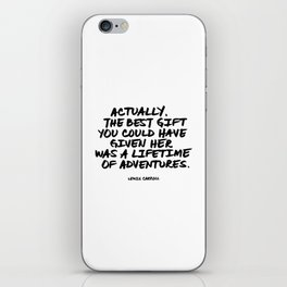 Actually, the best gift you could have given her was a lifetime of adventures. Lewis Carroll Quote iPhone Skin