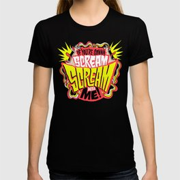 Scream With Me T-shirt