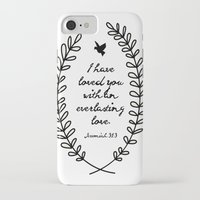 bible verse iPhone & iPod Cases featuring Everlasting Love Biblical Quote, Love Bible Quote, Jeremiah Verse  by Jess