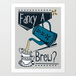 Fancy a Brew? Art Print