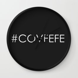 Covfefe Wall Clock