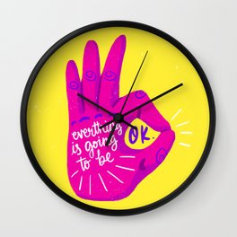 Everything is Going to be OK Quote Wall Clock