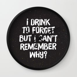 Drink to Forget Wall Clock