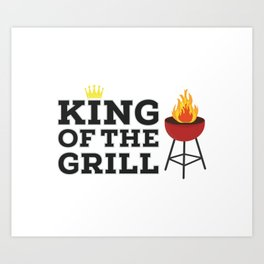 King of the grill Art Print