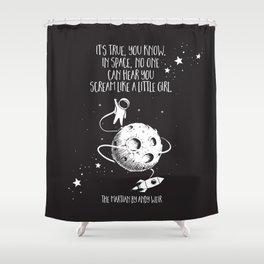 Martian - Scream Like a Little Girl Shower Curtain