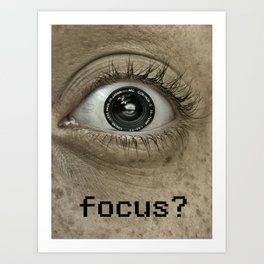 Are you in Focus?  Art Print