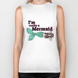 I'm Really A Mermaid  Biker Tank