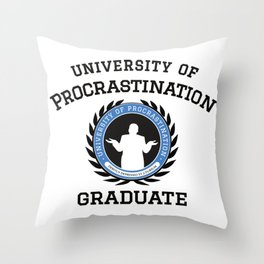 University of Procrastination Throw Pillow