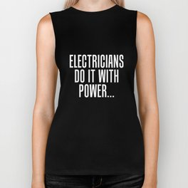 Electricians Do it with Power Innuendo Joke T-Shirt Biker Tank