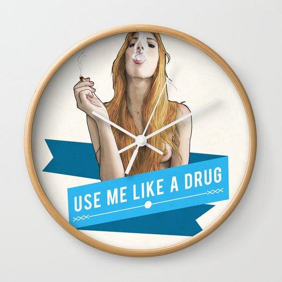 Use Me Like a Drug Wall Clock