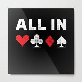 All in Poker | Funny Gambling Gift Metal Print
