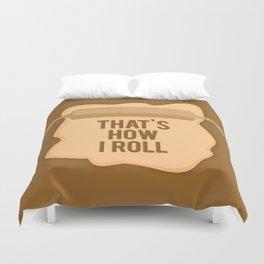 That's How I Roll Duvet Cover