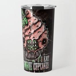 I Eat Zombie Cupcakes! Travel Mug
