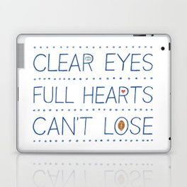 Clear Eyes, Full Hearts, Can't Lose Laptop & iPad Skin