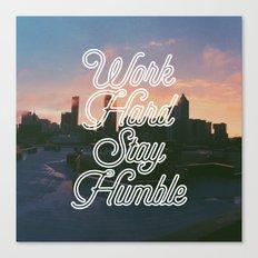 Work Hard, Stay Humble Canvas Print