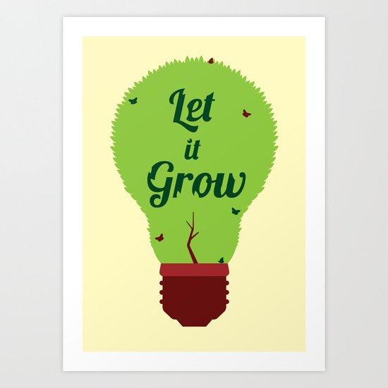 Let it Grow Art Print
