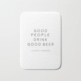 BAR WALL DECOR, Good People Drink Good Beer,Drink Sign,Alcohol Sign,Bar Quote,Hunter S. Thompson,Gif Bath Mat