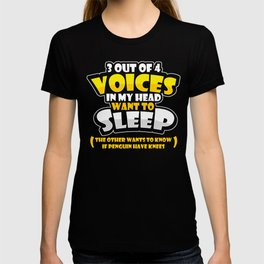 Funny Insomniac 3 Out of 4 Voices Want To Sleep Funny Meme T-shirt