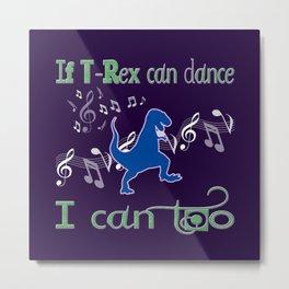 If T-Rex Can Dance-Blue Metal Print