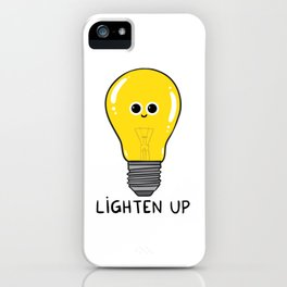 Lighten up iPhone Case