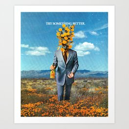 Try Something Better Art Print