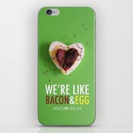 We're Like Bacon & Egg iPhone Skin