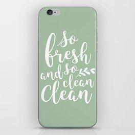 so fresh so clean clean  / mint iPhone Skin