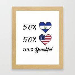 50% El Salvadorian 50% American 100% Beautiful Framed Art Print