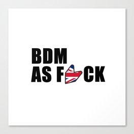 BDM AS F*CK Canvas Print