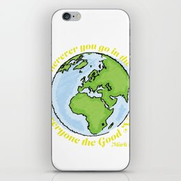 Wherever you go... iPhone Skin