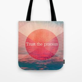 _TRUST THE PROCESS Tote Bag
