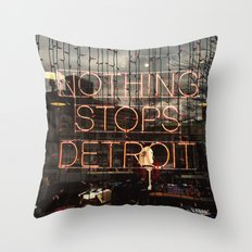 Nothing Stops Detroit Throw Pillow