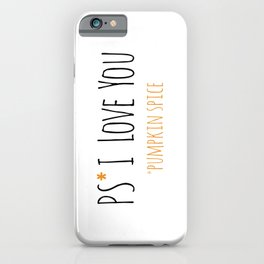 PS I Love you - Pumpkin Spice iPhone Case