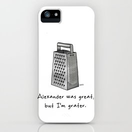 Alexander was Great iPhone Case