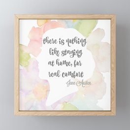 There is nothing like staying at home Jane Austen Framed Mini Art Print