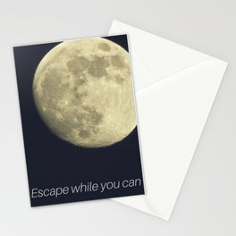 Escape while you can Stationery Cards
